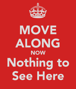 move-along-now-nothing-to-see-here